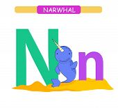 Letter N And Funny Cartoon Narwhal. Animals Alphabet A-z. Cute Zoo Alphabet In Vector For Kids Learn poster