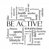 Be Active! Word Cloud Concept In Black And White