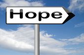 foto of hope  - hope think positive in a bright future hopeful for the best optimism optimistic faith and confidence belief in future   - JPG