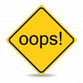 foto of oops  - oops error or mistake or defect yellow road sign with text isolated - JPG
