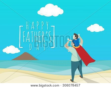 poster of Vector Of Happy Father's Day Greeting Card. Dad In Superhero's Costume Giving Son Ride On Shoulder W