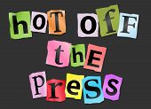 picture of summary  - Illustration depicting cutout printed letters arranged to form the words hot off the press - JPG
