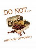 Постер, плакат: Не открывайте может червей