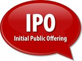 foto of initials  - word speech bubble illustration of business acronym term IPO Initial Public Offering - JPG