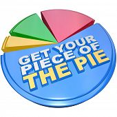 A colorful pie chart measuring share of wealth features the words Get Your Piece of the Pie as encou