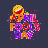 April Fools Day Design With Text And Laughing Smiley On A Dark Background poster