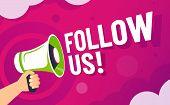 Follow Us Banner. Loudspeaker In Hand Invite Followers, Online Social Media Brand Communication And  poster