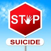 stock photo of kill  - Suicide Stop Meaning Taking Your Life And Killing Myself - JPG