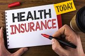 Conceptual Hand Writing Showing Health Insurance. Business Photo Text Health Insurance Information C poster