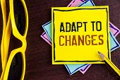 Text Sign Showing Adapt To Changes. Conceptual Photo Innovative Changes Adaption With Technological  poster