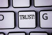 Text Sign Showing Trust Motivational Call. Conceptual Photo Belief In The Reliability Truth Ability  poster