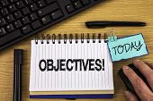 Text Sign Showing Objectives Motivational Call. Conceptual Photo Goals Planned To Be Achieved Desire poster