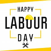 Happy Labour Day, Lettering 1st May With Yellow Helmet And Wrenches. Labour Day Banner Vector Backgr poster