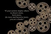 Leadership concept image with gears over black and the following quote
