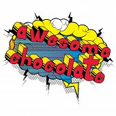 Awesome Chocolate - Comic Book Word On Abstract Background. poster