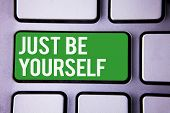 Handwriting Text Writing Just Be Yourself. Concept Meaning Self Attitude Confidence True Confident H poster