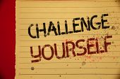 Handwriting Text Challenge Yourself. Concept Meaning Overcome Confidence Strong Encouragement Improv poster