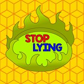 Word Writing Text Stop Lying. Business Concept For Put An End On Chronic Behavior Of Compulsive Or H poster