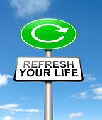 foto of transformation  - Illustration depicting a sign with a refresh your life concept - JPG