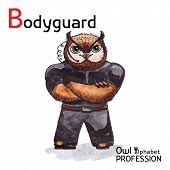 foto of bodyguard  - Alphabet professions Owl Letter B  - JPG
