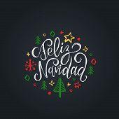 Feliz Navidad Translated From Spanish Merry Christmas Lettering On Black Background. Vector Hand Dra poster