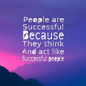 Inspirational Quotes: People Are Successful Because They Think And Act Like Successful People, Posit poster