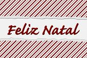 image of natal  - Candy Cane Striped Christmas Background and Feliz Natal Text Feliz Natal Wishes - JPG