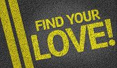Постер, плакат: Find Your Love written on the road