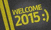 foto of reveillon  - Welcome 2015 written on the road - JPG