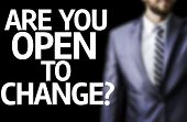 foto of change management  - Are you Open to Change - JPG