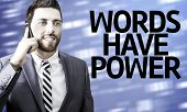 foto of empower  - Business man with the text Words Have Power in a concept image - JPG