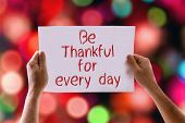 picture of humility  - Be Thankful for Every Day card with bokeh background - JPG