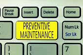 Text Sign Showing Preventive Maintenance. Conceptual Photo Avoid Breakdown Done While Machine Still  poster