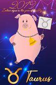 Pig Zodia Sign 2019 Cute Cartoon Zodiac Pig. Vector Illustration Zodiacal Pig Symbols: Taurus poster