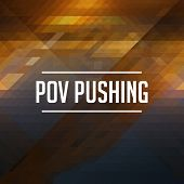 image of pushy  - POV Pushing  Concept - JPG