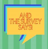 Handwriting Text Writing And The Survey Says. Concept Meaning Results Of The Poll Communicating Show poster