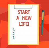 Word Writing Text Start A New Life. Business Concept For Change Your Habits Be Different Changing Di poster