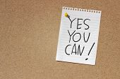 stock photo of yes  - Motivational Concept Image of message note paper pinned on cork board with Yes You Can words written on it - JPG