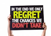 picture of saying sorry  - In The End We Only Regret The Chances We Didn - JPG