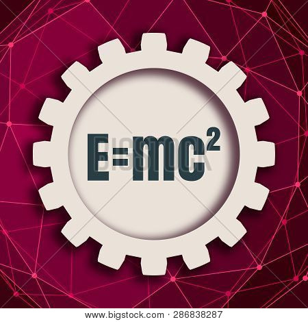 poster of Physical Formula Of Mass And Energy Equivalence In Gear On Connected By Dots Lines Backdrop. Molecul