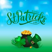Happy St. Patrick???s Day Calligraphy Hand Lettering, Leprechauns Hat, Clover And Pot Of Golden Coin poster