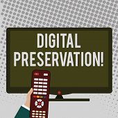 Handwriting Text Writing Digital Preservation. Concept Meaning Ensuring Access To Digital Informatio poster