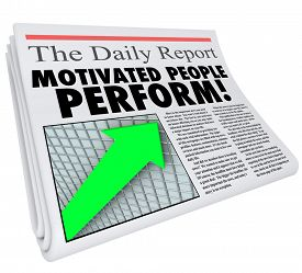 stock photo of productivity  - Motivated People Perform words in newspaper headline to illustrate findings of study or survey revealing that recognized or rewarded employees have better efficiency and productivity - JPG