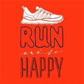 Run And Be Happy Lettering. Running Typography. Sport Motivation Quote. Motivational Poster For Gym, poster