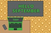 Writing Note Showing Hello September. Business Photo Showcasing Eagerly Wanting A Warm Welcome To Th poster