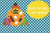 Conceptual Hand Writing Showing Dear Future I Am Ready. Business Photo Text Confident To Move Ahead  poster
