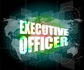 Executive Officer Words On Digital Screen Background With World Map