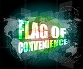 Flag Of Convenience Word On Digital Touch Screen
