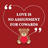 Inspirational Love Marriage Quote. Love Is No Assignment For Cowards. poster