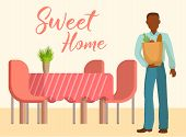 Sweet Home Interior Of The Living Room With Table, Chairs And Man With Products Bags Vector Illustra poster